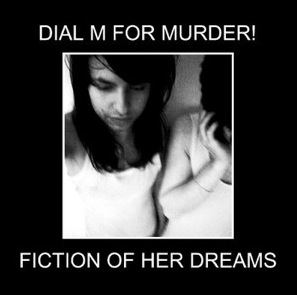 Dial M For Murder! Fiction of her dreams