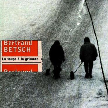 Bertrand Betsch - La soupe à la grimace