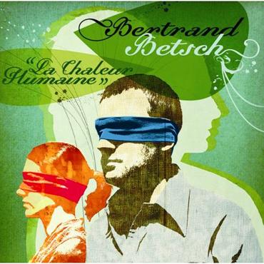 Bertrand Betsch - La chaleur humaine