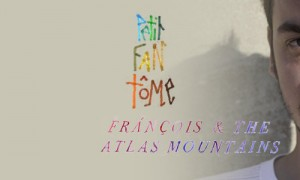 Pierre Loustaunau : Petit Fantôme + François & The Atlas Mountain