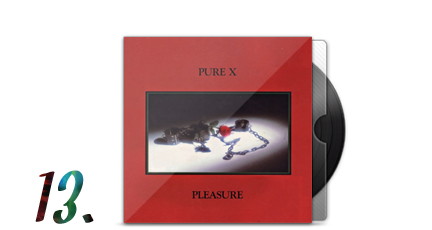 13. Pure X - Pleasure