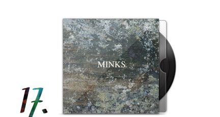 17. Minks - By The Edge