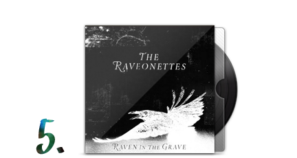 5. The Raveonettes - Raven in the Grave