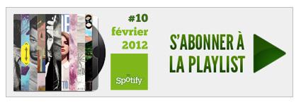 Playlist #10 - Février 2012 : S'abonner sur Spotify