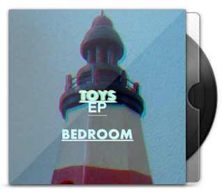 Bedroom - Toys EP