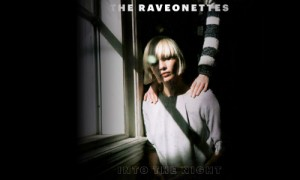The Raveonettes : Night Comes Out