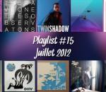 Playlist #15 : Juillet 2012