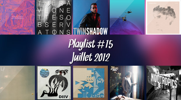Playlist #15 : Juillet 2012