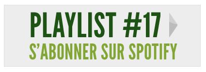 S'abonner à la playlist #17 sur Spotify