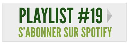 S'abonner à la playlist #19 sur Spotify