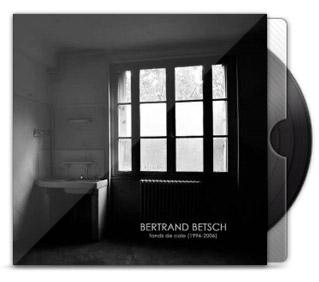 Bertrand Betsch - Fonds de cale, album d'inédits (1996-2006)