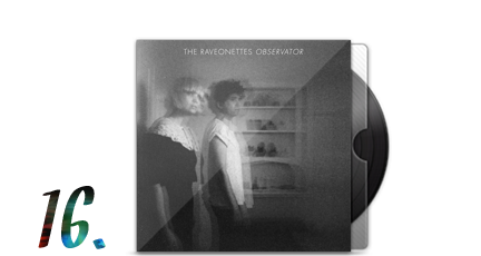 16. The Raveonettes - Observator