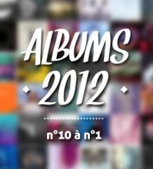 Top albums 2012 : n°10 à n°1