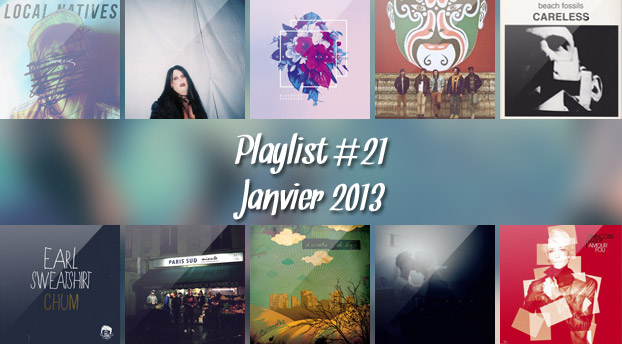 Playlist #21 : Local Natives, 1995, Beacon, Earl Sweatshirt, etc.