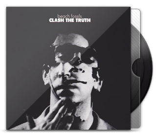 Beach Fossils – Clash The Truth