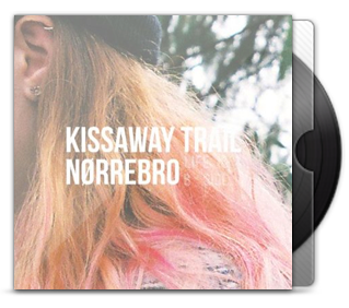 The Kissaway Trail - Nørrebro (Life is a B-side)