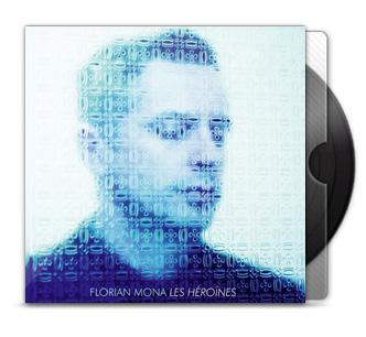Florian Mona - Les héroïnes