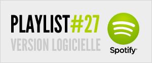 Abonnez-vous à la playlist #27 sur Spotify version logicielle