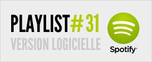 Abonnez-vous à la playlist #31 sur Spotify version logicielle