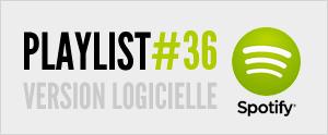 Abonnez-vous à la playlist #36 sur Spotify version logicielle
