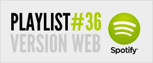 Abonnez-vous à la playlist #36 sur Spotify version web