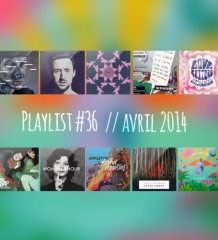 Playlist #36 : Sébastien Tellier, East Indian Youth, The Streets, etc.