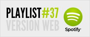 Abonnez-vous à la playlist #37 sur Spotify version web