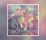[TRACK] Summer Heart - Sleep