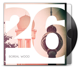Boreal Wood - Twenty Six EP