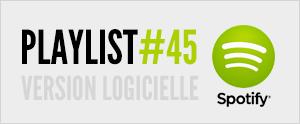 Abonnez-vous à la playlist #45 sur Spotify version logicielle