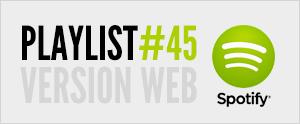 Abonnez-vous à la playlist #45 sur Spotify version web