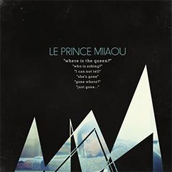 Le Prince Miiaou - Where Is The Queen?