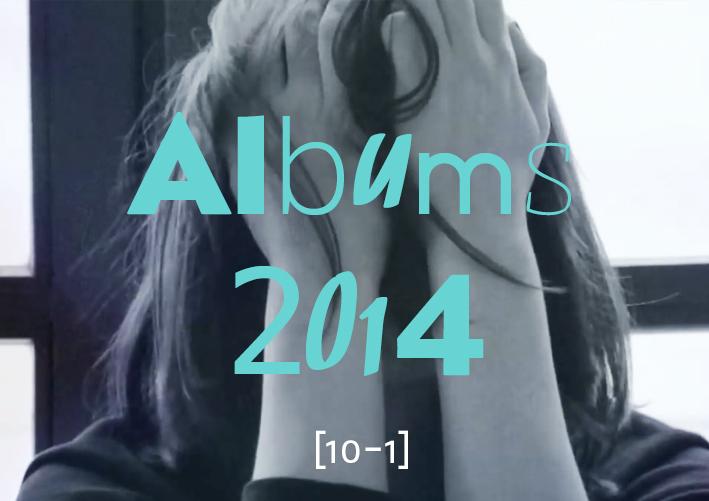Top Albums 2014 - [10-1]