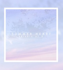 [TRACK] Summer Heart - Thinking' Of U