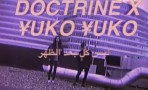 [CLIP] Doctrine x Yuko Yuko - Pas Tout L'Après Midi