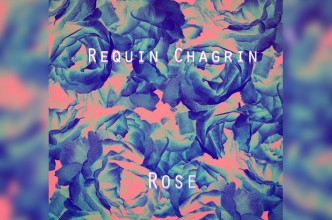 [TRACK] Requin Chagrin - Rose