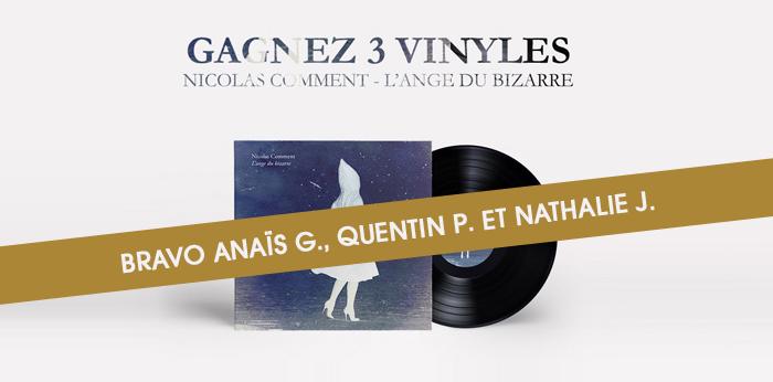 Bravo aux gagnants du vinyle de Nicolas Comment !