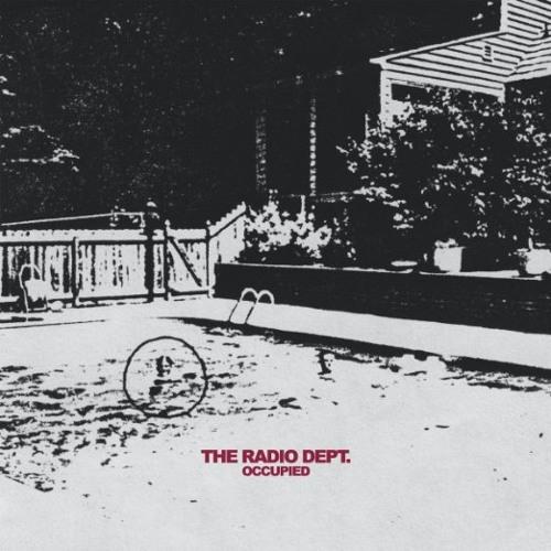 The Radio Dept. – Occupied