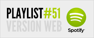 Abonnez-vous à la playlist #51 sur Spotify version web