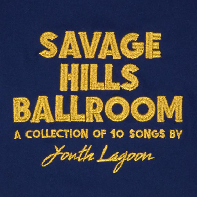 Youth Lagoon - Savage Hills Ballroom
