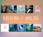 Playlist #60 : Rendez-Vous, Abra, Telepathe, Liss, etc.