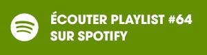 Ecoutez la playlist 63 sur Spotify