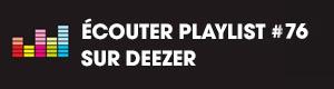 Ecoutez la playlist 76 sur Deezer