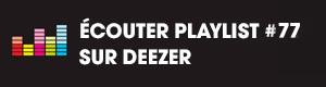 Ecoutez la playlist 77 sur Deezer
