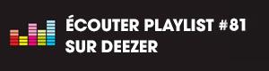 Ecoutez la playlist 81 sur Deezer