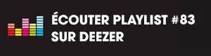 Ecoutez la playlist 83 sur Deezer