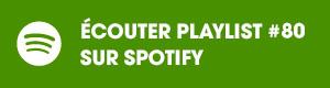 Ecoutez la playlist 80 sur Spotify