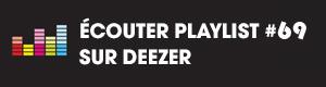 Ecoutez la playlist 69 sur Deezer