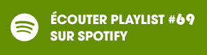 Ecoutez la playlist 69 sur Spotify
