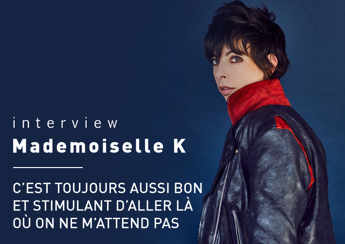 Mademoiselle K - Interview